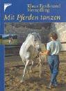 Mit Pferden tanzen. Versammeltes Reiten am losen Zügel....