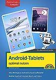 Android Tablets: optimal nutzen - die verständliche Anleitung - komplett in Farbe. Für Einsteiger und Fortgeschrittene geeignet