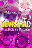 Bikes, Boots and Margaritas (Pink Devils MC Teil 1)